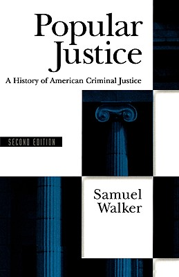 Popular Justice By Walker, Samuel