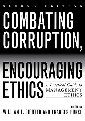 Combating Corruption, Encouraging Ethics By Richter, William L. (EDT)/ Burke, Frances (EDT)